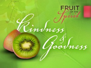 Fruit of the Spirit - Kindness-Goodness