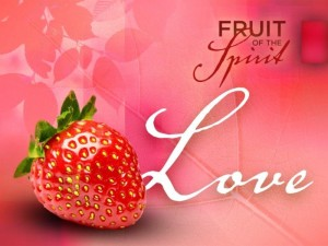 Fruit of the Spirit - Love